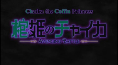 Chaika The Coffin Princess Avening Battle OP Part 1