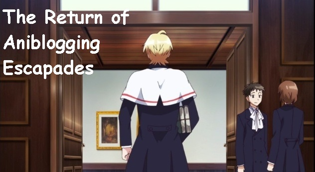 The Return of Aniblogging Escapades [Devils and Realist anime theme]