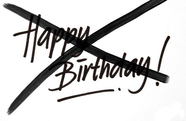 Happy Birthday-No thanks