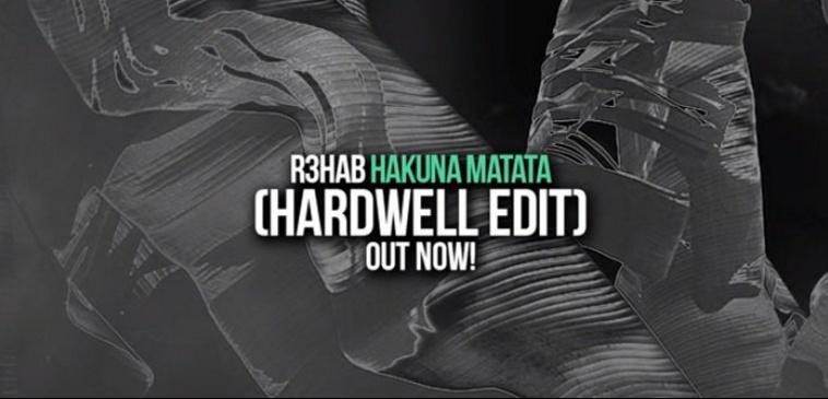 Hakuna Matata by R3hab (Hardwell Edit)